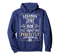 Legends Born June 1938 81st Awesome Birthday Gift T-shirt Hoodie Navy
