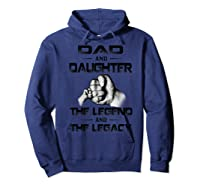 Dad And Daughter The Legend And The Legacy Shirts Hoodie Navy