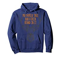 My Family Tree Has A Deer Stand In I Buck Hunting Shirts Hoodie Navy