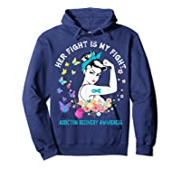 Her Fight Is My Fight Addiction Recovery Awareness Shirts Hoodie Navy