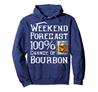 Weekend Forecast 100 Percent Of Bourbon Whiskey Shirts Hoodie Navy