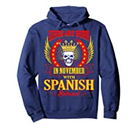 Kings Are Born In November With Spanish Blood Shirts Hoodie Navy