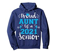 Proud Aunt Of A Class Of 2021 Senior Funny Graduation Gift T-shirt Hoodie Navy