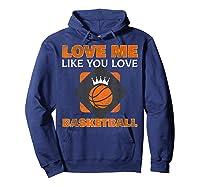 Basketball Love Me Like You Love Sports Shirts Hoodie Navy