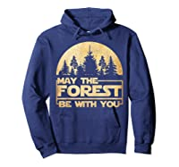 May The Forest Be With You T-shirt Hoodie Navy
