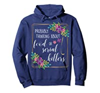 Probably Thinking About Food Or Serial Killers Shirt T-shirt Hoodie Navy