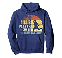 Vintage My Favorite Soccer Player Calls Me Mamaw Shirts Hoodie Navy