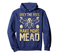 Obey The Bees, Make More Mead Gift Shirts Hoodie Navy