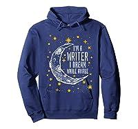 I'm A Writer I Dream While Awake Writer Author Shirts Hoodie Navy