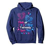 Gender Reveal   Pink Or Blue I Already Love You T Shirts Hoodie Navy