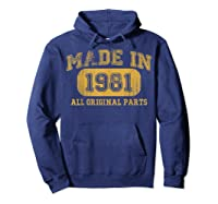 Made In 1981 Birthday Gifts 39 Year Old Birthday 39 Bday Shirts Hoodie Navy