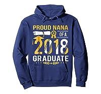 Proud Nana Of A 2018 Graduate Tshirt Hoodie Navy