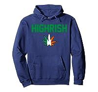 St. Patrick's Day Highrish Shirts Hoodie Navy