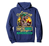 Don\\\'t Mess With Auntiesaurus T Rex Aunt Family Costume T-shirt Hoodie Navy