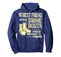 My Best Friend Wears Combat Boots Proud Military Friend Gift Shirts Hoodie Navy