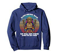 Sloth Hiking Team We Will Get There Retro Vintage Shirts Hoodie Navy