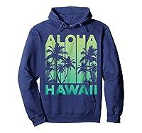 Aloha Hawaii Hawaiian Island Vintage 1980s Throwback Shirts Hoodie Navy