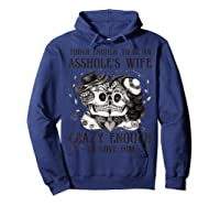 Tough Enough To Be An Asshole\\\'s Wife Crazy To Love Him Gifts T-shirt Hoodie Navy