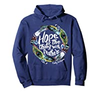 Hope Is The Thing With Thers Em Dickinson Shirts Hoodie Navy