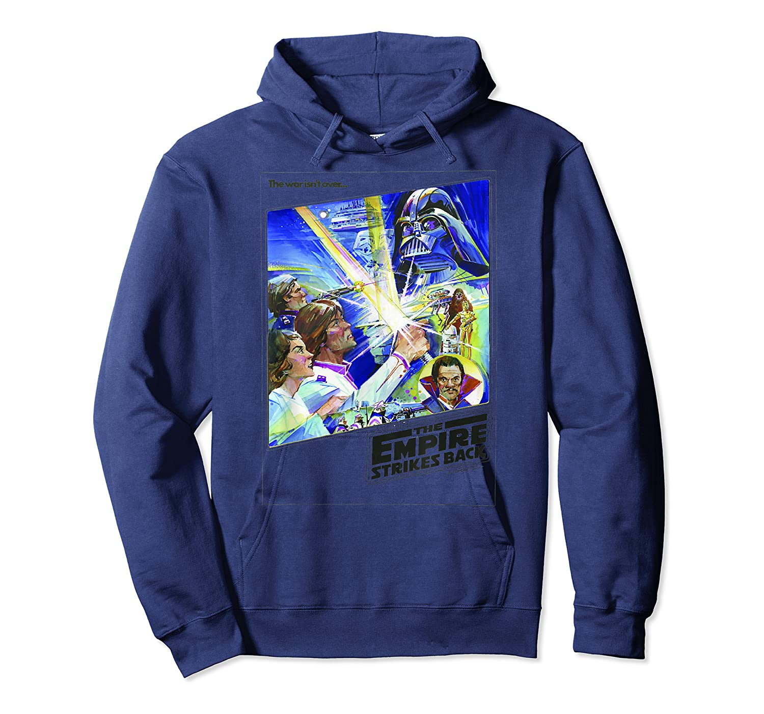 Star Wars The Empire Strikes Back The War Isn't Over Poster T-shirt Unisex Pullover Hoodie