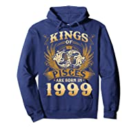 Kings Of Pisces Are Born In 1999 Happy 20th Birthday Shirts Hoodie Navy