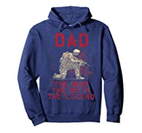 Dad, Man, Myth, Legend, Husband Military Veterans Shirts Hoodie Navy