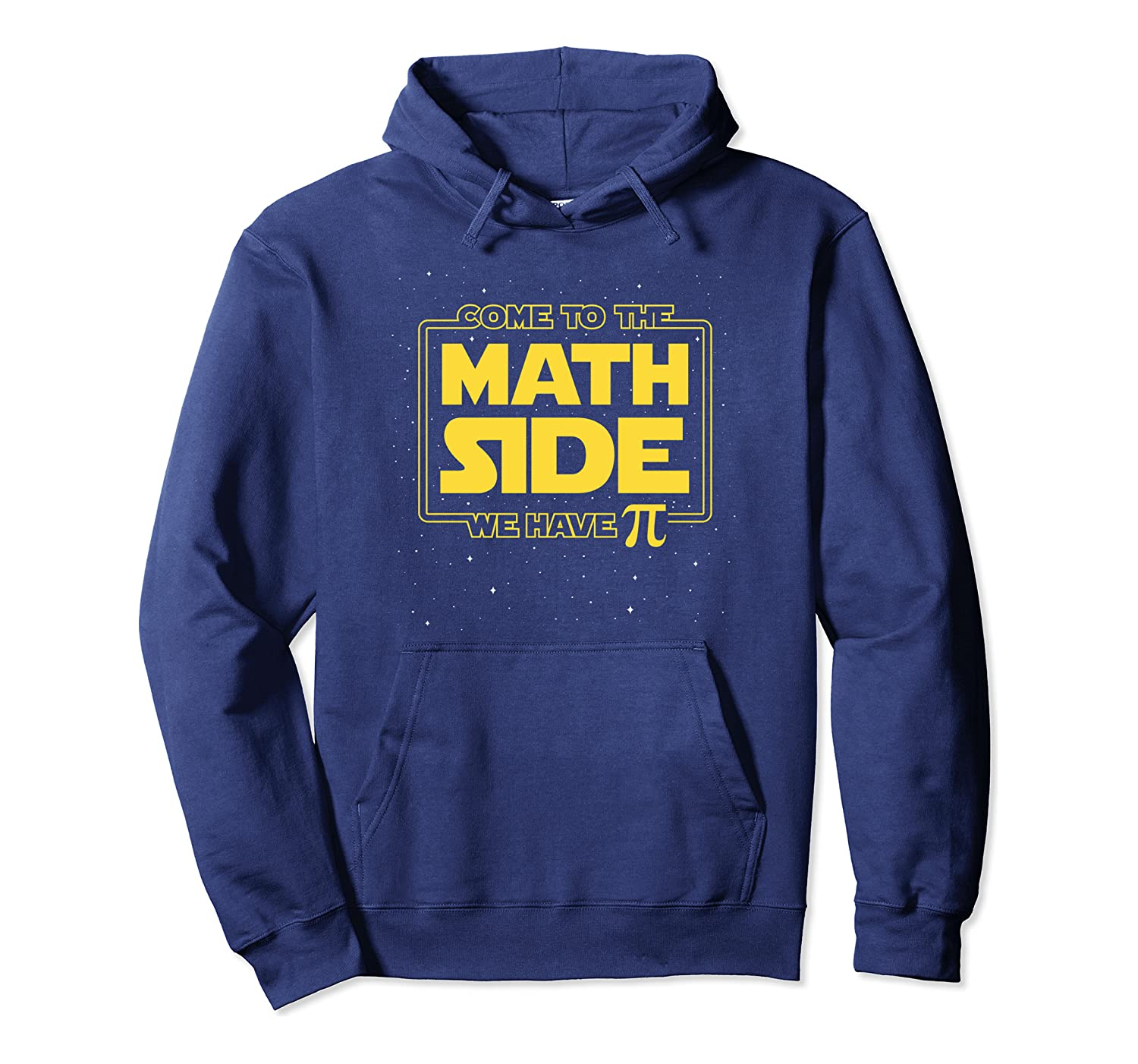 Come To The Math Side – We Have Pi Pullover Hoodie