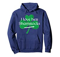 Funny Couples St. Patty's Day I Love Her Shamrocks Shirts Hoodie Navy