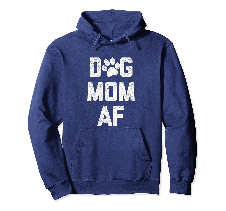 Dog Mom AF Hoodie Sweatshirt