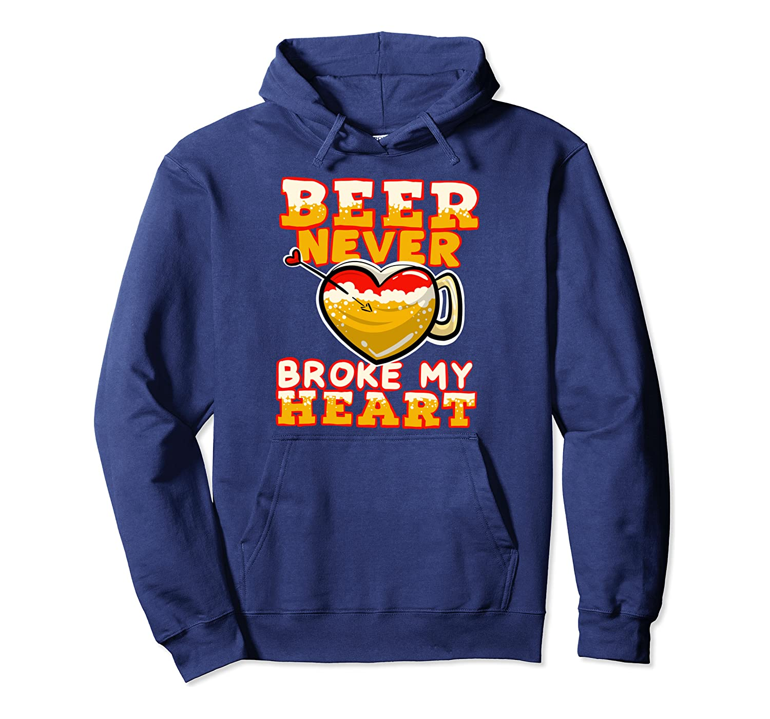 Beer Never Broke My Heart Cute Alcoholic Funny Drinker Gift Pullover Hoodie-Awarplus