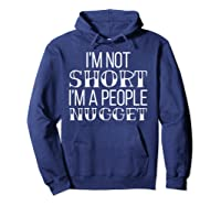 I'm Not Short I'm A People Nugget Shirts Hoodie Navy