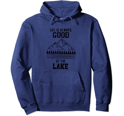 Cool Life Is Always Good At The Lake Funny Pond Living Gift Pullover Hoodie