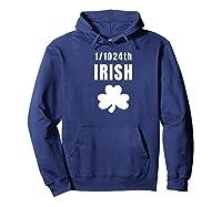 Funny Saint Patricks Day 1 1024th Irish Dna T Shirt Hoodie Navy