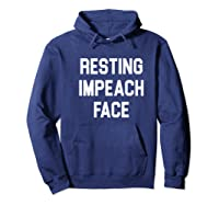 Resting Impeach Face Trump Is A Traitor Shirts Hoodie Navy