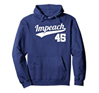 Impeach Donald Trump 45 Baseball Logo T Shirt Hoodie Navy