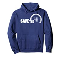 Save The Stick Manual Transmission Three Pedals Gift Shirts Hoodie Navy