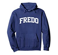 Fredo Name Family Last First Arch Shirts Hoodie Navy