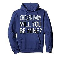 Chicken Parm Be Mine Single Valentine S T Shirt Hoodie Navy