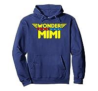 Wonder Mimi Mother S Day Gift Mom Grandma T Shirt Hoodie Navy