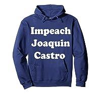 Impeach Joaquin Castro T Shirt Hoodie Navy