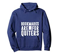 Bookmarks Are For Quitters Gift For Book Lovers Shirts Hoodie Navy