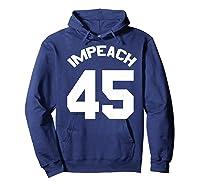Anti Trump Gift Impeach 45 Premium T Shirt Hoodie Navy