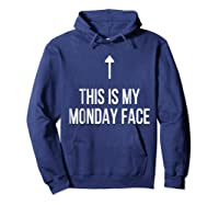 This Is My Monday Face - Funny Monday Shirt Hoodie Navy