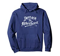 Impeach The Motherfucker Anti Trump Political Protest T Shirt Hoodie Navy