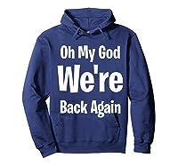 Oh My God We Re Back Again Backstreet Back Great Shirts Hoodie Navy