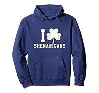 I Love Shenanigans Shamrock Saint Patrick S Day T Shirts Hoodie Navy