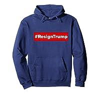 Resigntrump Shirt Resign Trump Impeach Trump Anti Trump Premium T Shirt Hoodie Navy