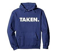 The Word Taken T Shirt A Shirt That Says Taken Weathered Hoodie Navy