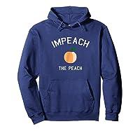 Impeach The Peach President T Shirt Hoodie Navy