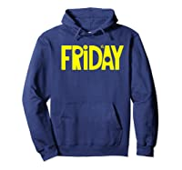 It's Friday Tgif Big Letters Last Day Work School Shirts Hoodie Navy